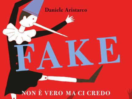 """""""Fake. Non è vero ma ci credo"""", incontro con lo scrittore Daniele Aristarco"""